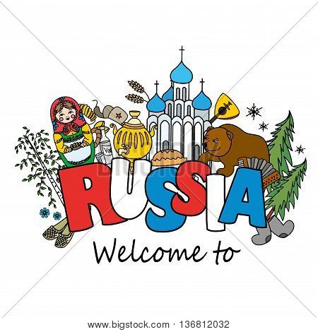 Welcome to Russia. Russian symbols, travel Russia, Russian traditions. Vector illustration.