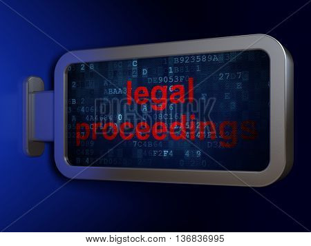 Law concept: Legal Proceedings on advertising billboard background, 3D rendering