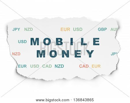 Banking concept: Painted blue text Mobile Money on Torn Paper background with  Currency