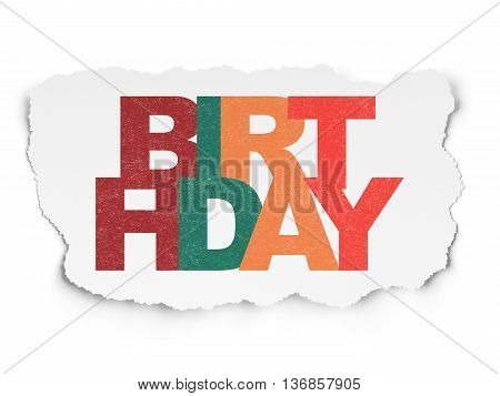 Holiday concept: Painted multicolor text Birthday on Torn Paper background