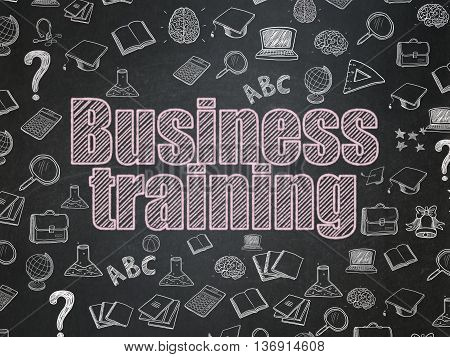 Learning concept: Chalk Pink text Business Training on School board background with  Hand Drawn Education Icons, School Board