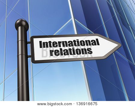 Politics concept: sign International Relations on Building background, 3D rendering