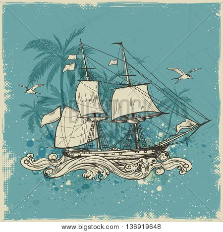 Vintage vector background with sailing vessel and palms.