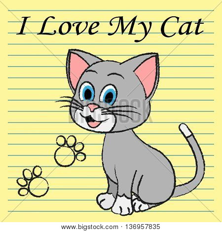 Love My Cat Represents Pet Tenderness And Compassion