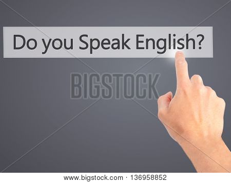 Do You Speak English ?- Hand Pressing A Button On Blurred Background Concept On Visual Screen.
