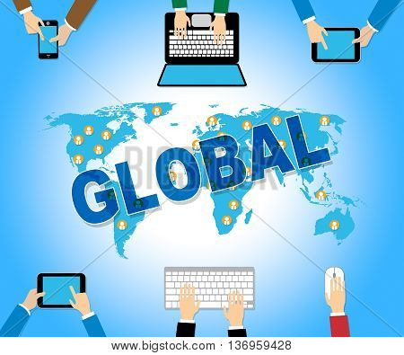 Global Business Represents Web Site And Biz