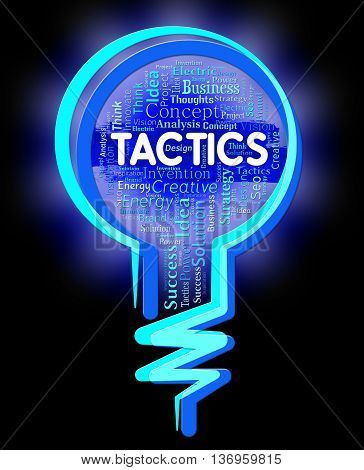 Tactics Lightbulb Represents Strategy Schemes And Approach