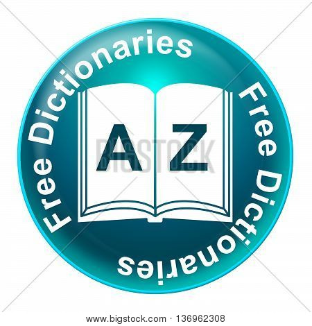 Free Dictionaries Indicates Without Charge And Educate