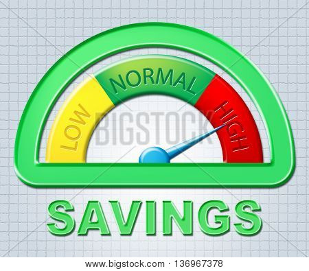 High Savings Indicates Money Scale And Increase