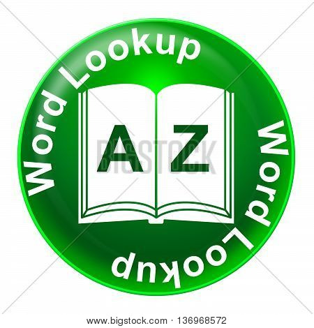Word Lookup Means Educated Search And Inquiry