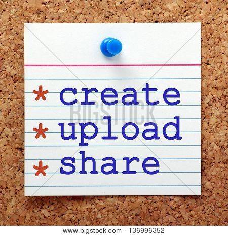 The phrase Create, Upload and Share in blue text on a note card pinned to a cork notice board as a reminder of your content marketing strategy