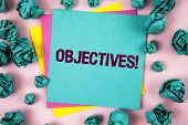 Handwriting Text Objectives Motivational Call. Concept Meaning Goals Planned To Be Achieved Desired  poster