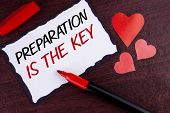 Conceptual Hand Writing Showing Preparation Is The Key. Business Photo Text Learn Study Prepare Your poster