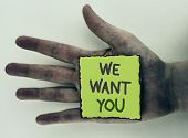 Writing Note Showing  We Want You. Business Photo Showcasing Employee Help Wanted Workers Recruitmen poster