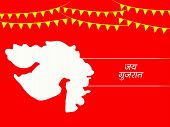 Illustration Of Map Of An Indian State Gujarat And Banner With Happy Gujarat Day Text In Hindi Langu poster