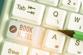 Conceptual Hand Writing Showing Book Hotel. Business Photo Showcasing An Arrangement You Make To Hav poster