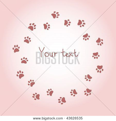 Cat or dog paw prints pink round frame for your text background, vector