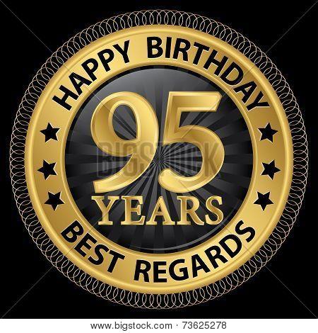 95 Years Happy Birthday Best Regards Gold Label,vector Illustration