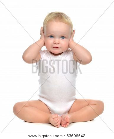 Infant Child Baby Toddler Sitting Closed Her Hands Over Ears And Hears Nothing