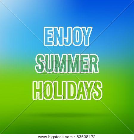 Enjoy Summer Holidays Typographic Design.