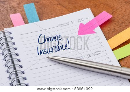 Daily planner with the entry Change Insurance