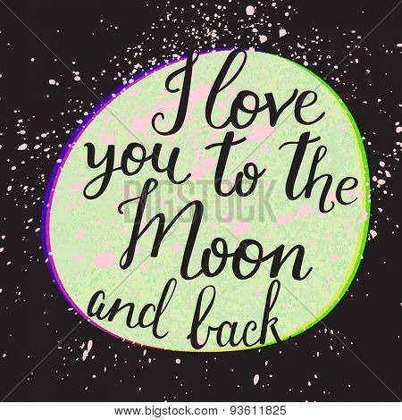 I love you to the moon and back. Lovely romantic card with night sky in vector. Cute bright moon and stars in vector