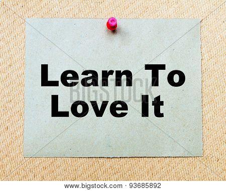 Learn To Love It Written On Paper Note