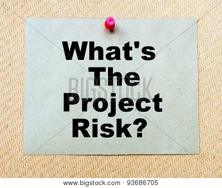 What's The Project Risk?  Written On Paper Note