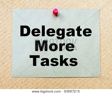Delegate More Tasks Written On Paper Note