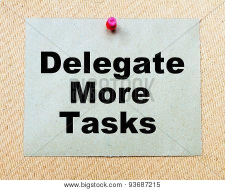 Delegate More Tasks Written On Paper Note