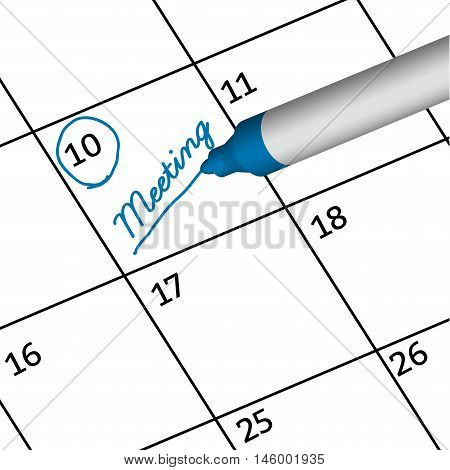 Pen Mark writing meeting on calendar. Reminder monthly schedule.vector illustration business concept.