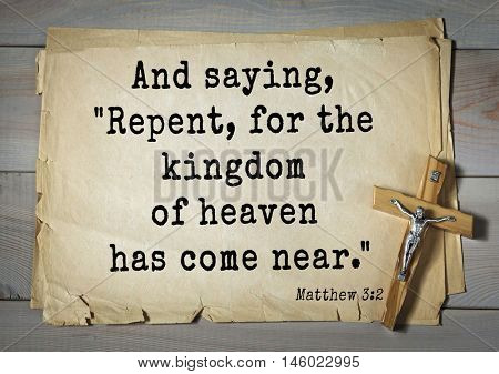 Bible verses from Matthew.And saying,