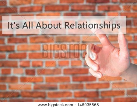 It's All About Relationships - Hand Pressing A Button On Blurred Background Concept On Visual Screen