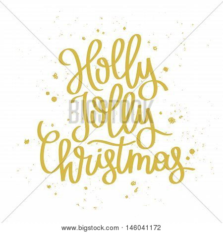 Quote Holly Jolly Christmas. The trend calligraphy. Vector illustration on white background. Great holiday gift card for the new year.