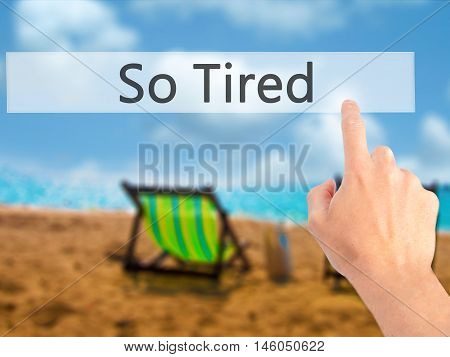 So Tired - Hand Pressing A Button On Blurred Background Concept On Visual Screen.