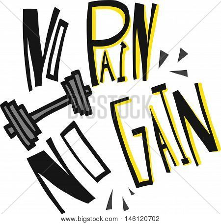 No pain no gain word illustration on white background