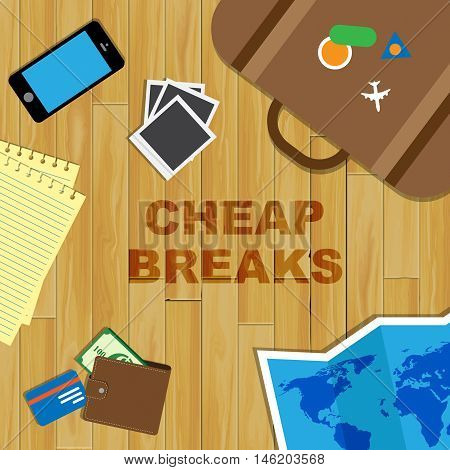 Cheap Breaks Indicates Short Vacation And Offers