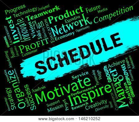 Schedule Words Represents Calendar Itinery And Timetable