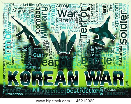 Korean War Indicates Military Action In Korea