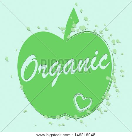 Organic Food Indicates Eating Juicy And Natural
