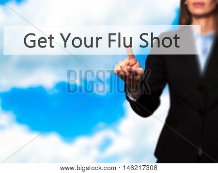 Get Your Flu Shot - Isolated Female Hand Touching Or Pointing To Button