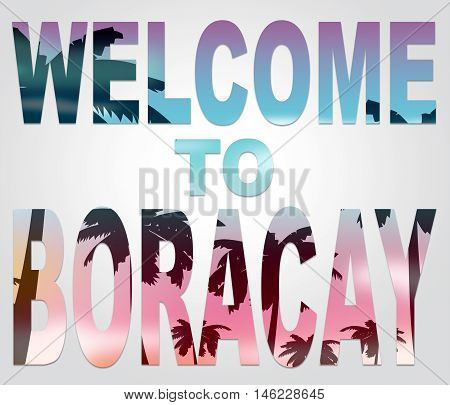 Welcome To Boracay Means Philippines Beach Vacations