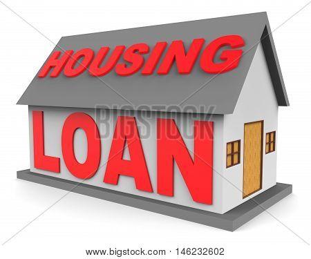 Housing Loan Represents Real Estate Mortgage 3D Rendering