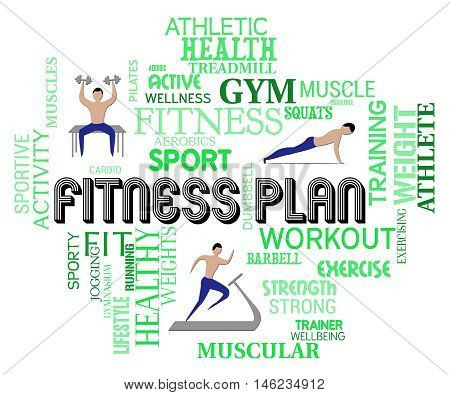 Fitness Plan Represents Work Out And Exercise Regimen