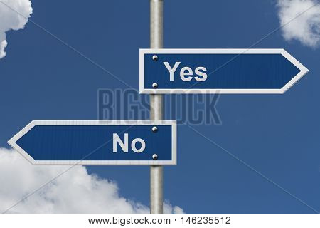 Deciding between yes and no Two Blue Road Sign with text Yes and No with sky background, 3D Illustration