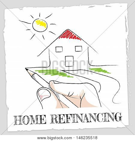 Home Refinancing Represents Equity Loan For Building