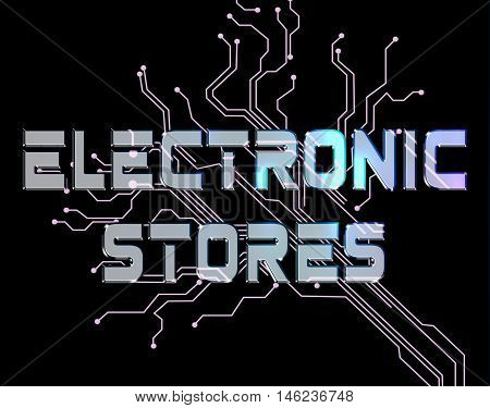 Electronic Stores Indicates Electronics Retail And Trade