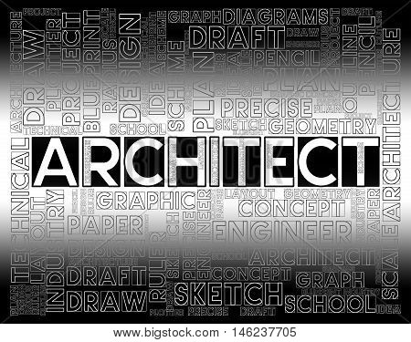 Architect Words Shows Desigher Occupation And Job