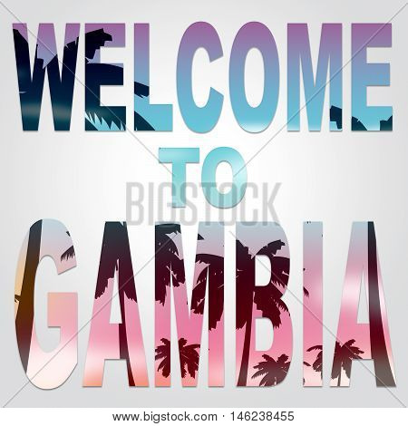 Welcome To Gambia Indicates Gambian Invitation And Arrival