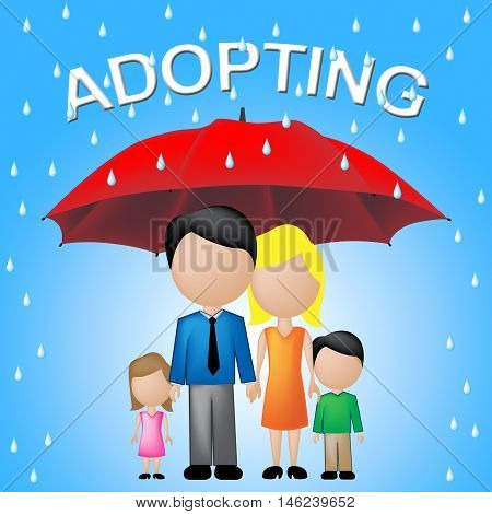 Family Adopting Represents Foster Mother And Adoption
